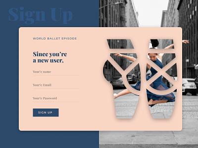 Sign Up - DailyUI minimal ballet dance dailyui sign up page sign up form sign up signup