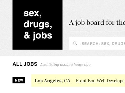 Sex, Drugs, & Jobs sex drugs job board