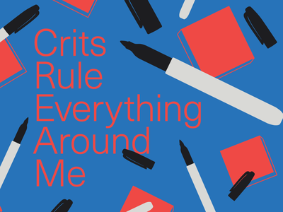 Crits Rule Everything Around Me (C.R.E.A.M) design typography poster