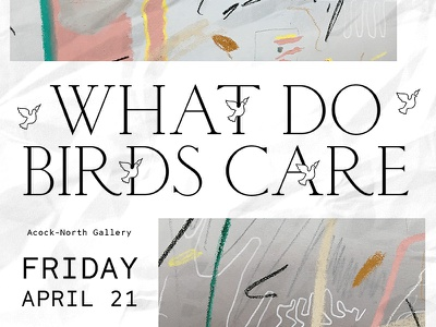 What Do Birds Care birds gallery exhibition type poster