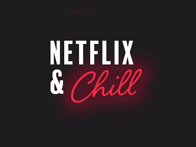 Netflix & Chill typography logo