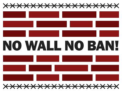 No Wall, No Ban! resist protest poster no wall no ban immigration anti-trump