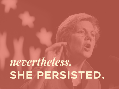Nevertheless, she persisted. quote elizabeth warren politics