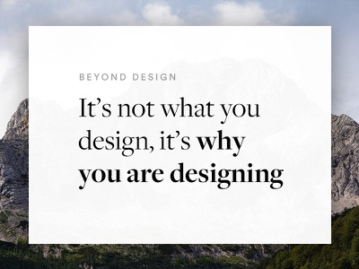 Blog Post - It's not what you design, it's why you are designing design post blog medium