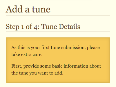 Add a tune, Step 1 of 4: Tune Details. As this is your first tune submission, please take extra care. First, provide some basic details about the tune you want to add.