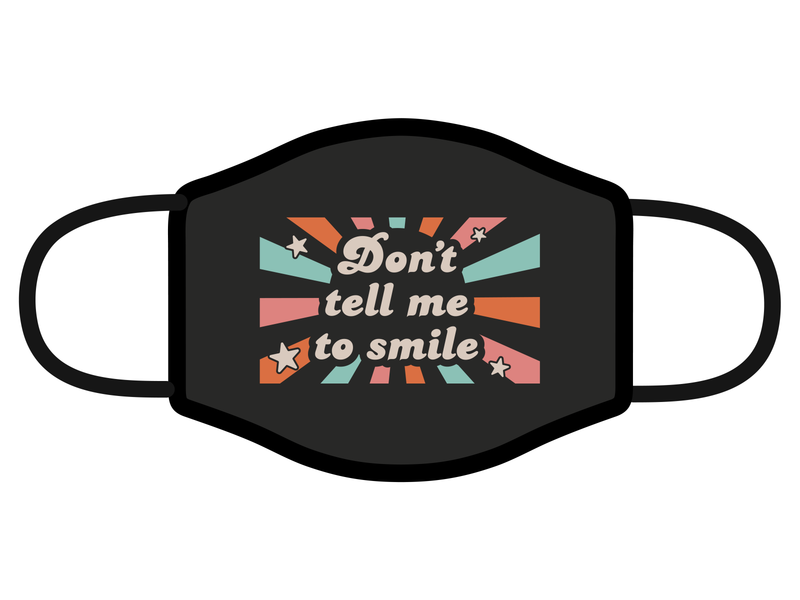 Don't Tell Me To Smile street harassment vector 70s design covid-19 mask