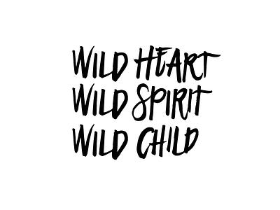 Wild Heart wild at heart heart women artist mystic gypsy illustration design typography hand lettering wild spirit wild child