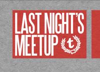 Last Night's Meetup