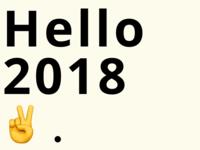 hello 2018 ;)
