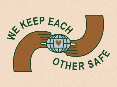 We Keep Each Other Safe brown community love care arms hands world