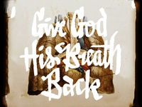 Give God His Breath Back