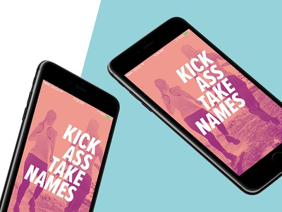Kick Ass Take Names typography wallpaper iphone branding fitness lifestyle mobile