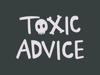 Toxic Advice Podcast art