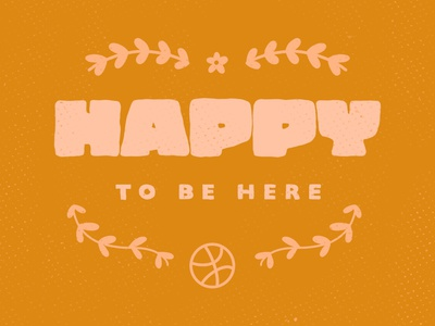 Happy To Be Here on Dribbble texture minimal typography illustration design