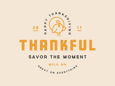 Happy Thanksgiving! lockups happy logo typography 2017 thankful minneapolis gravy turkey lock up lockup thanksgiving