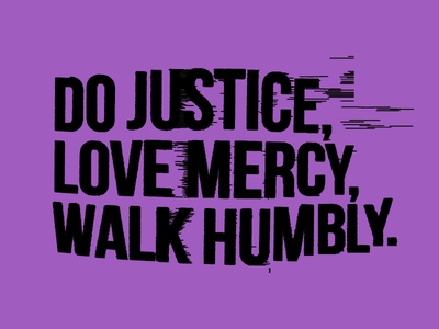 Do Justice, Love Mercy, Walk Humbly glitch church scripture humble mercy love justice imperfection custom type bible distortion