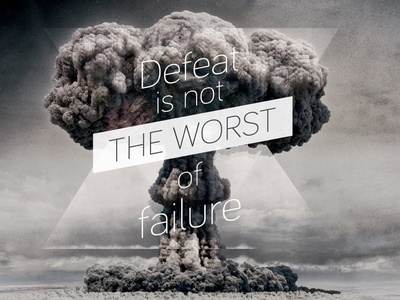 Defeat Is Not The Worst Of Failure photoshop creative poster illustration graphic design