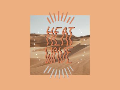 heat wave 〰️