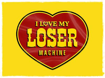 I Love My Loser