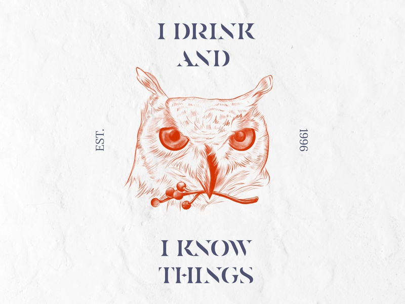 I Drink & I Know Things inspiration art typeface layout design minimal procreate illustration wise owl mockup label packaging wine label design wine bottle wine label font type