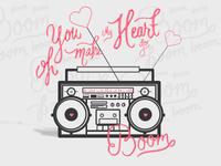 oh, you make my heart go boom, boom, boom, boom, boom