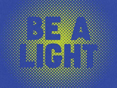 Be A Light design madeatlillstreet