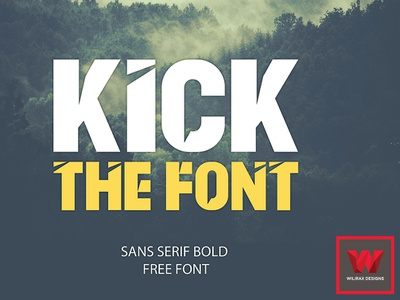 Kick The Font wilirax designs wilirax sans serif font sans serif sans modern font modern design modern latest design kick font kickthefont kick the font kick free font free fontdesign font awesome font family font design fonts