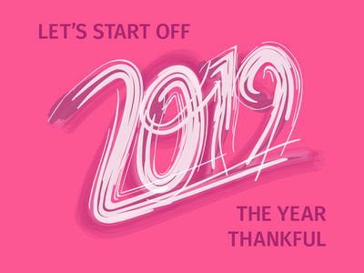 Let's start off the year thankful 2019 pink typography graphic  design