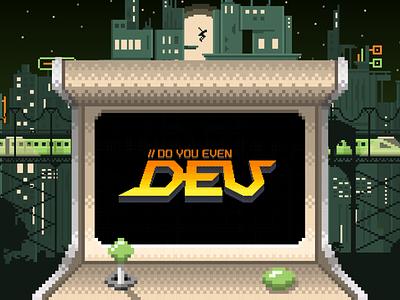 Do You Even Dev? recruitment campaign arcade game arcade scenes 8bit pixelart pixel illustration