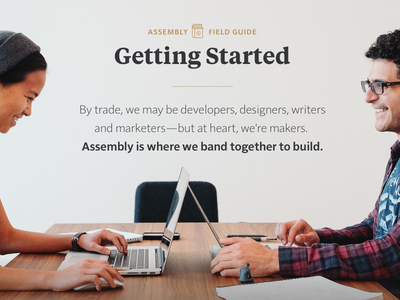 Assembly Field Guide — Getting Started assembly makers build open source collaboration