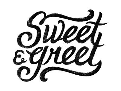 Sweet N Greet typography handdone texture illustration