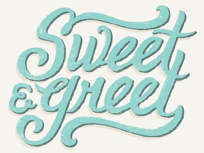 Sweet N Greet2 handdone type texture illustration dropshadows