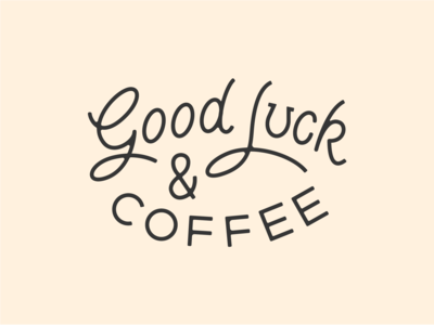 Good Luck And Coffee