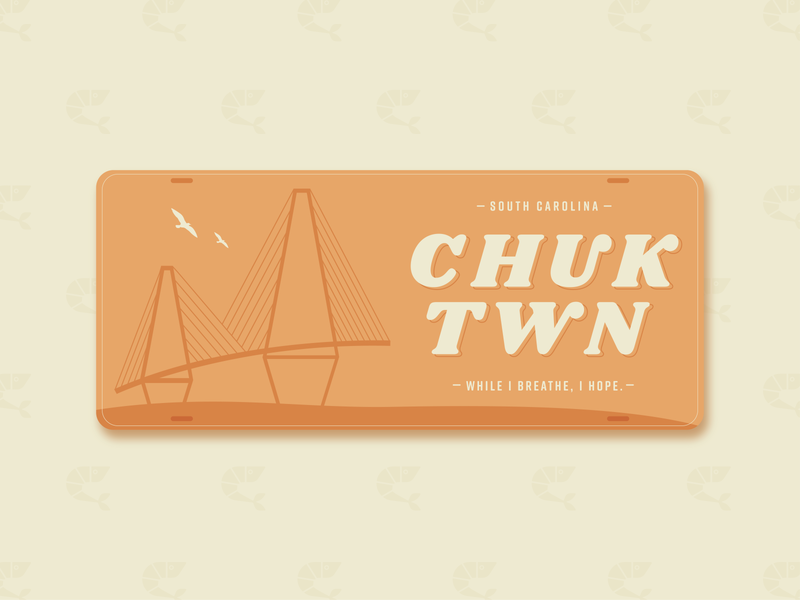 Chucktown Plate retro design vector quotes lettering typography illustration shrimp bridge ravenel cars licenseplate southcarolina charleston chucktown dribbble weeklywarmup