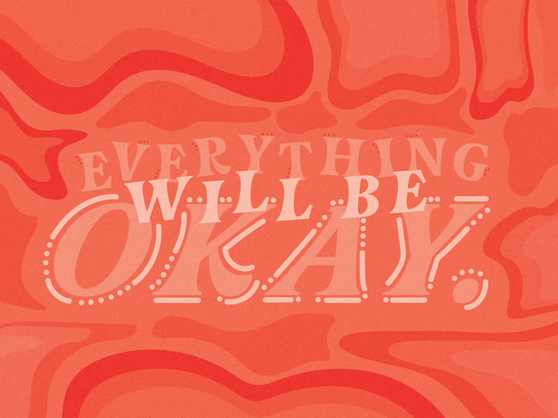 Everything Will Be Okay. quarantineart charleston illustration weeklywarmup design typeface font lettering typography vector