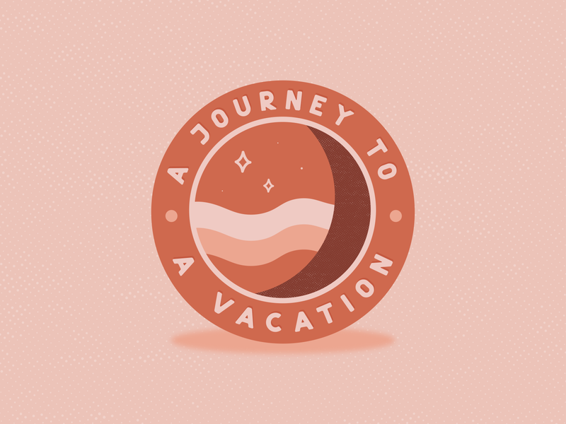 Patch Design - Weekly Warmup typography illustration vector pink vacation stars moon patchdesign patch journey space warmup dribbbleweeklywarmup