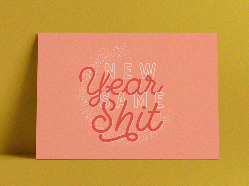 New Year, Same Shit poster quote 2020 january pink fonts typeface design illustration lettering newyearseve newyear typography