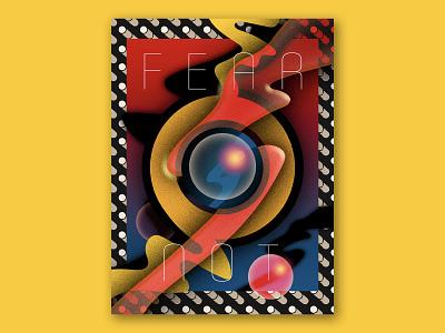 FEAR NOT album art album trippy poster design poster a day posters poster art psychedelic fear 2020 unviverse space sphere abstract illustrator design vector typography adobe illustrator illustration
