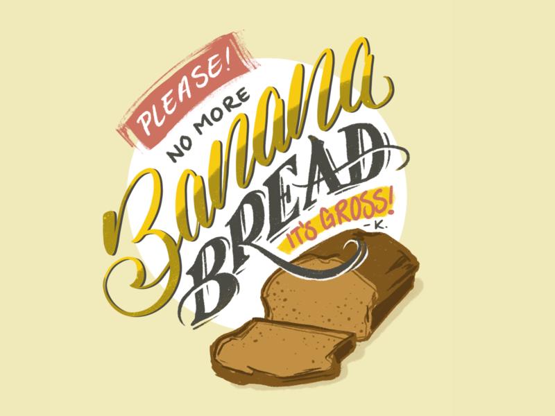 Why Banana Bread quarantine bananabread banana food lettering type design typedesign handlettering