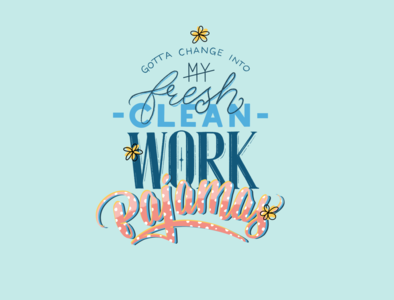 Work Clothes clean fresh work pajamas type quarantine lettering handlettering