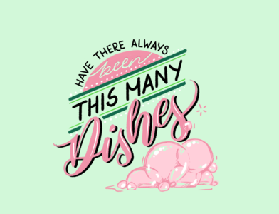 Dishes for Days cleaning dishes lettering design quarantine type handlettering