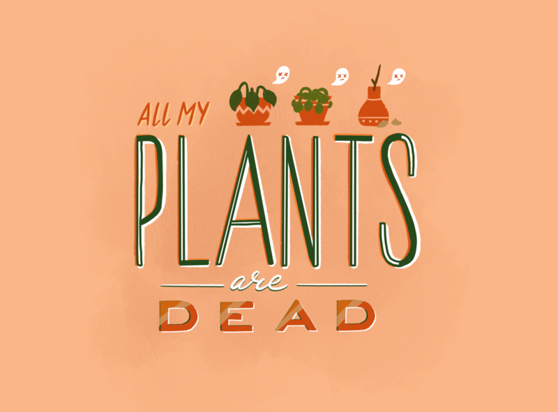 RIP Plants procreate dead plants illustration graphic design type quarantine lettering handlettering