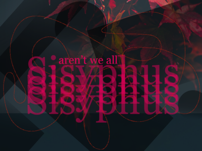 We are all Sisyphus