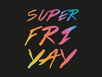 Super Friyay