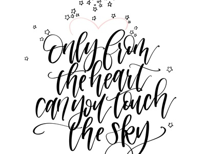 Only From the Heart Can You Touch the Sky -Rumi