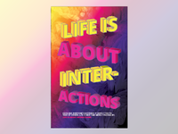 Design Poster - Life is about Interactions
