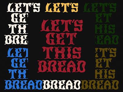 Let's Get This Bread illustration texas baking bread typography hand lettering identity vector illustrator branding