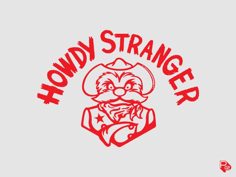 """""""Howdy Stranger"""""""