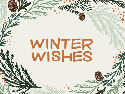 Winter Wishes holiday winter pine cone laurels hand lettering type illustration typogaphy greeting card