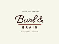 Burl & Grain